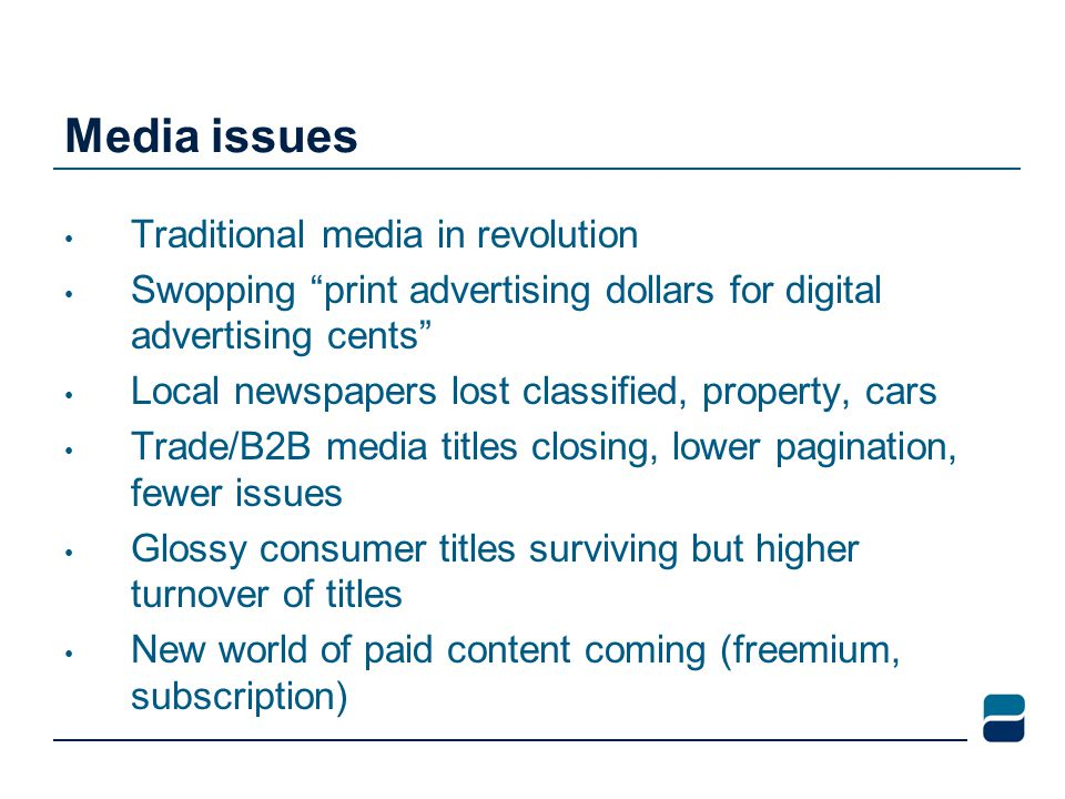 """Media issues Traditional media in revolution Swopping """"print advertising dollars for digital advertising cents"""" Local newspapers lost classified, prop"""