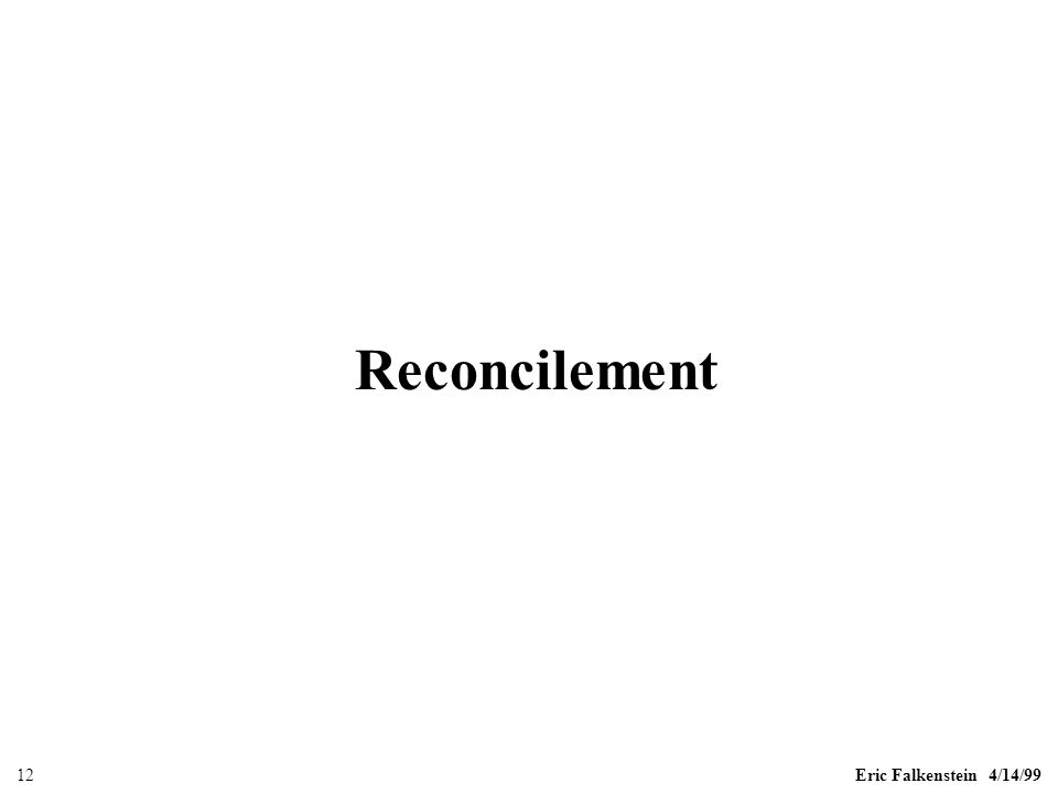 Eric Falkenstein 4/14/9912 Reconcilement
