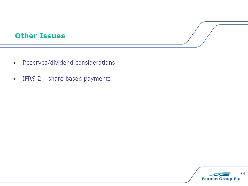 34 Other Issues Reserves/dividend considerations IFRS 2 – share based payments