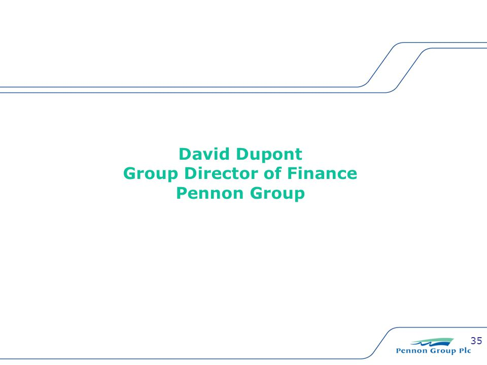 35 David Dupont Group Director of Finance Pennon Group