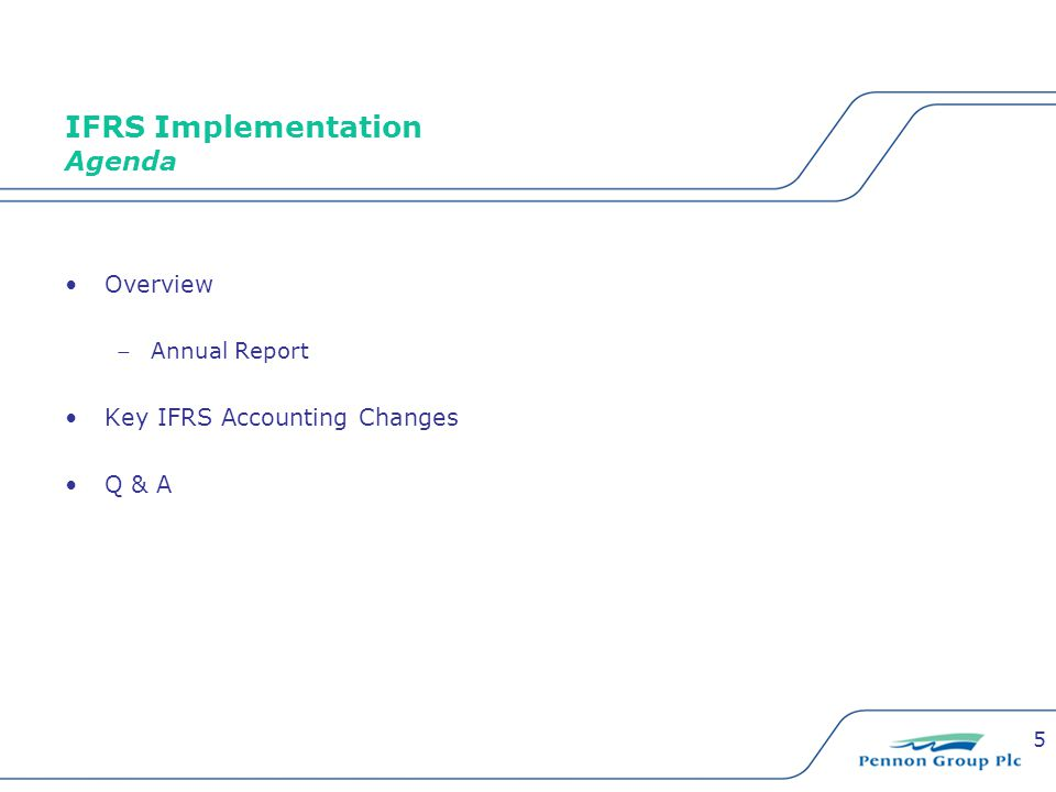 5 IFRS Implementation Agenda Overview Annual Report Key IFRS Accounting Changes Q & A