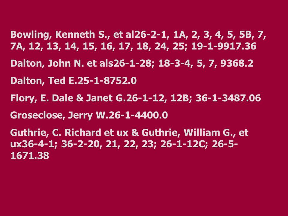 Bowling, Kenneth S., et al26-2-1, 1A, 2, 3, 4, 5, 5B, 7, 7A, 12, 13, 14, 15, 16, 17, 18, 24, 25; 19-1-9917.36 Dalton, John N. et als26-1-28; 18-3-4, 5