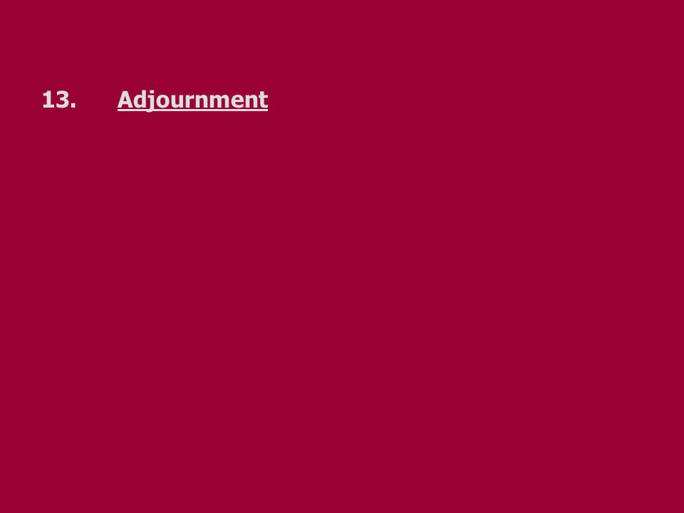 13. Adjournment