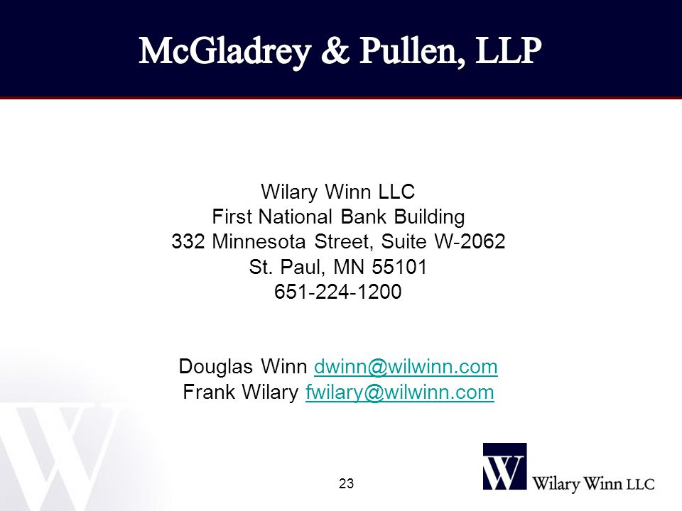 23 Wilary Winn LLC First National Bank Building 332 Minnesota Street, Suite W-2062 St.