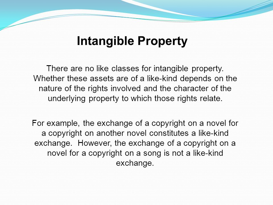 Intangible Property There are no like classes for intangible property.