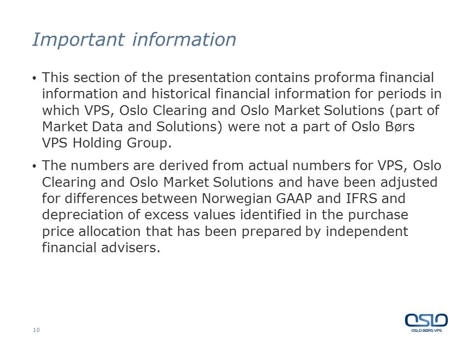 10 Important information This section of the presentation contains proforma financial information and historical financial information for periods in