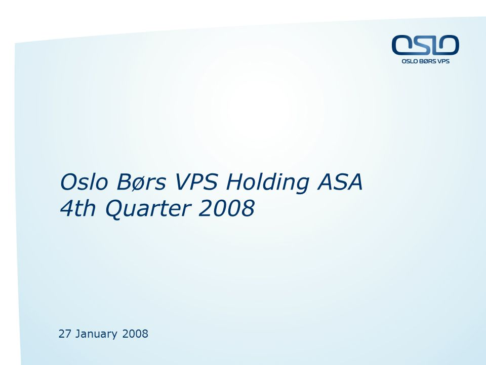 Oslo Børs VPS Holding ASA 4th Quarter 2008 27 January 2008