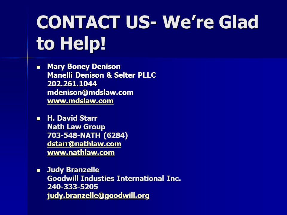 CONTACT US- We're Glad to Help! Mary Boney Denison Mary Boney Denison Manelli Denison & Selter PLLC 202.261.1044mdenison@mdslaw.com www.mdslaw.com H.