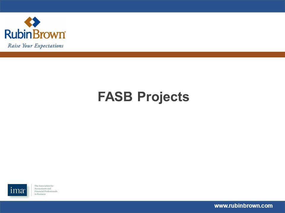 www.rubinbrown.com FASB Projects