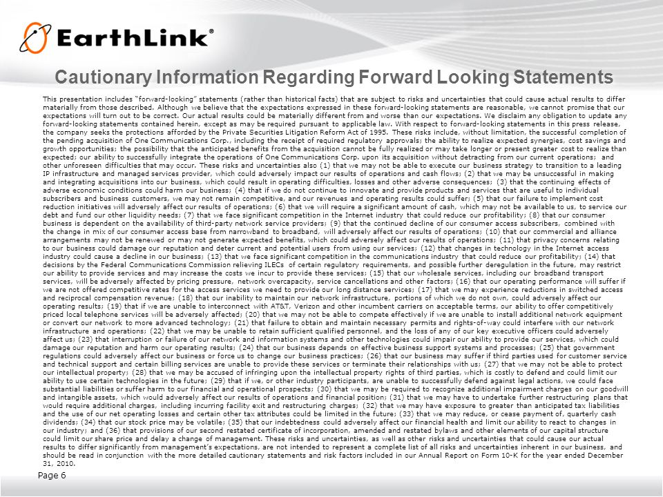 Non GAAP Information EarthLink Non-GAAP Measures Adjusted EBITDA is defined by EarthLink as income (loss) from continuing operations before interest expense and other, net, income taxes, depreciation and amortization, stock-based compensation expense, net losses of equity affiliate, gain (loss) on investments, net, impairment of goodwill and intangible assets, and restructuring and acquisition-related costs.