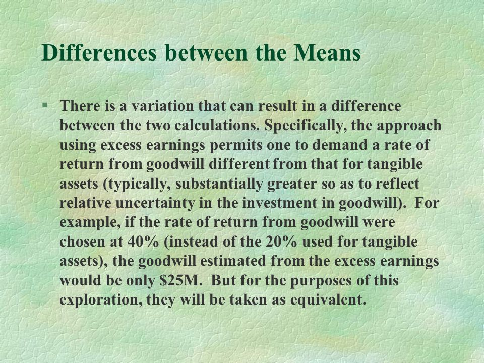 Differences between the Means §There is a variation that can result in a difference between the two calculations.