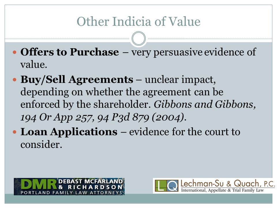 Other Indicia of Value Offers to Purchase – very persuasive evidence of value.