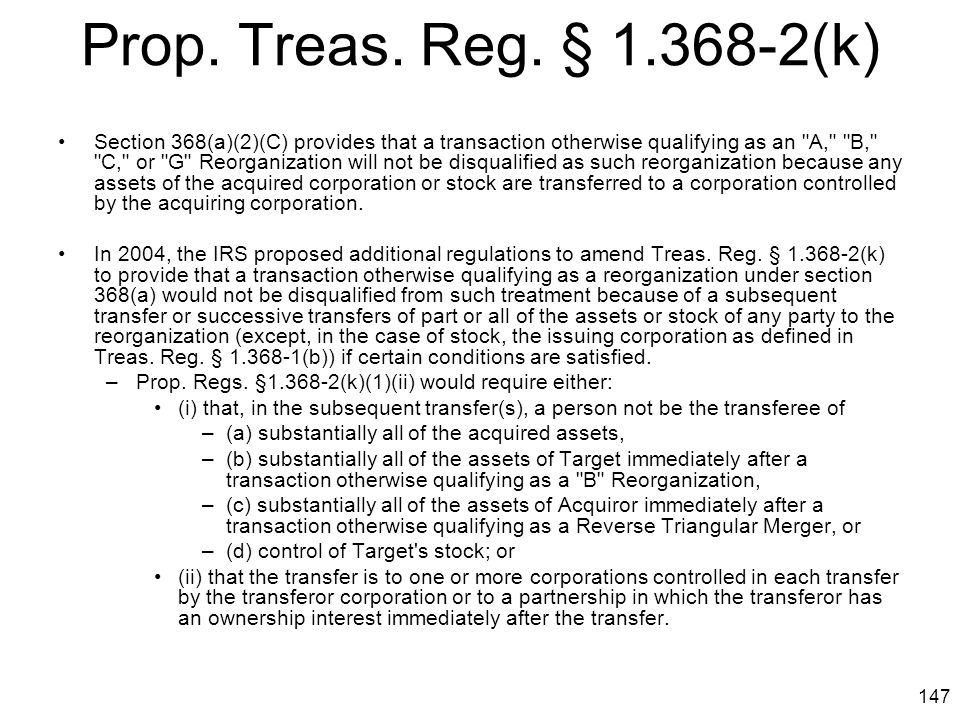 147 Prop. Treas. Reg. § 1.368-2(k) Section 368(a)(2)(C) provides that a transaction otherwise qualifying as an