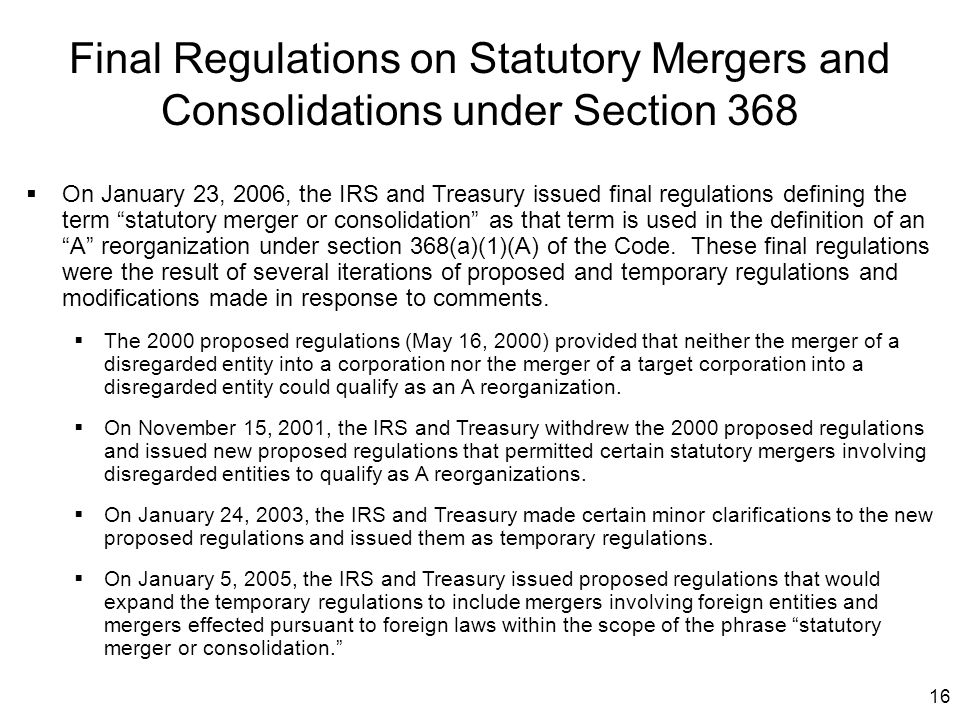 """16  On January 23, 2006, the IRS and Treasury issued final regulations defining the term """"statutory merger or consolidation"""" as that term is used in"""