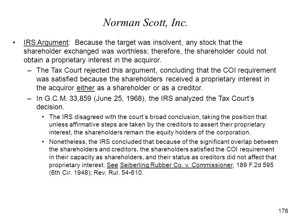 176 IRS Argument: Because the target was insolvent, any stock that the shareholder exchanged was worthless; therefore, the shareholder could not obtai