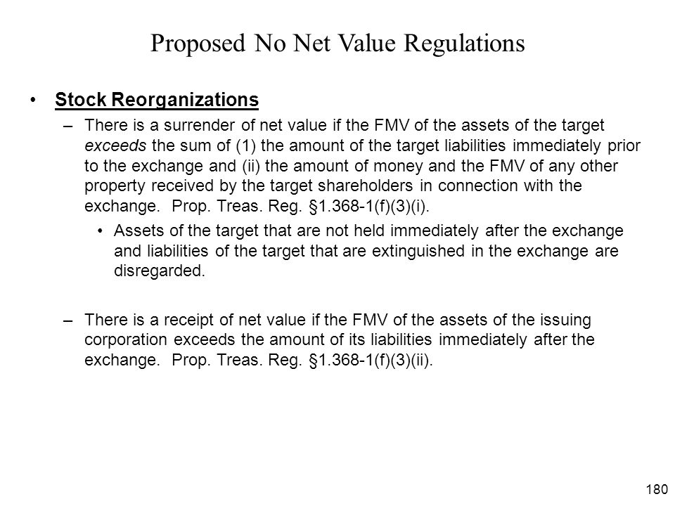 180 Stock Reorganizations –There is a surrender of net value if the FMV of the assets of the target exceeds the sum of (1) the amount of the target li