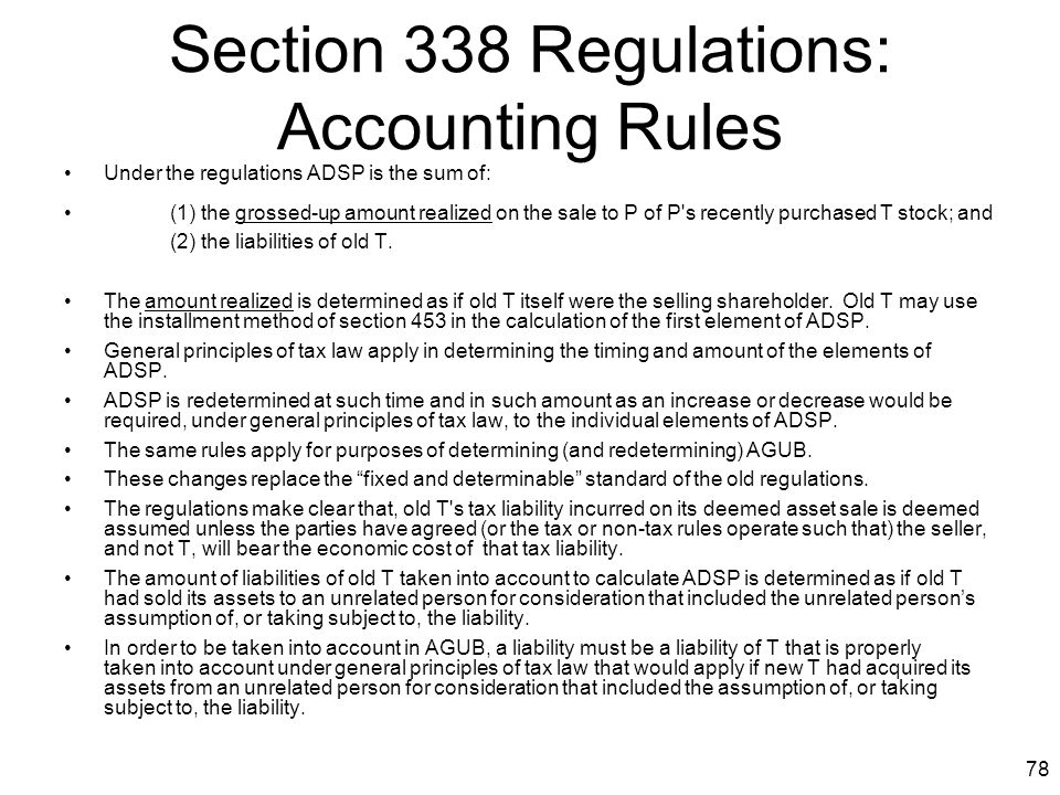78 Section 338 Regulations: Accounting Rules Under the regulations ADSP is the sum of: (1) the grossed-up amount realized on the sale to P of P's rece