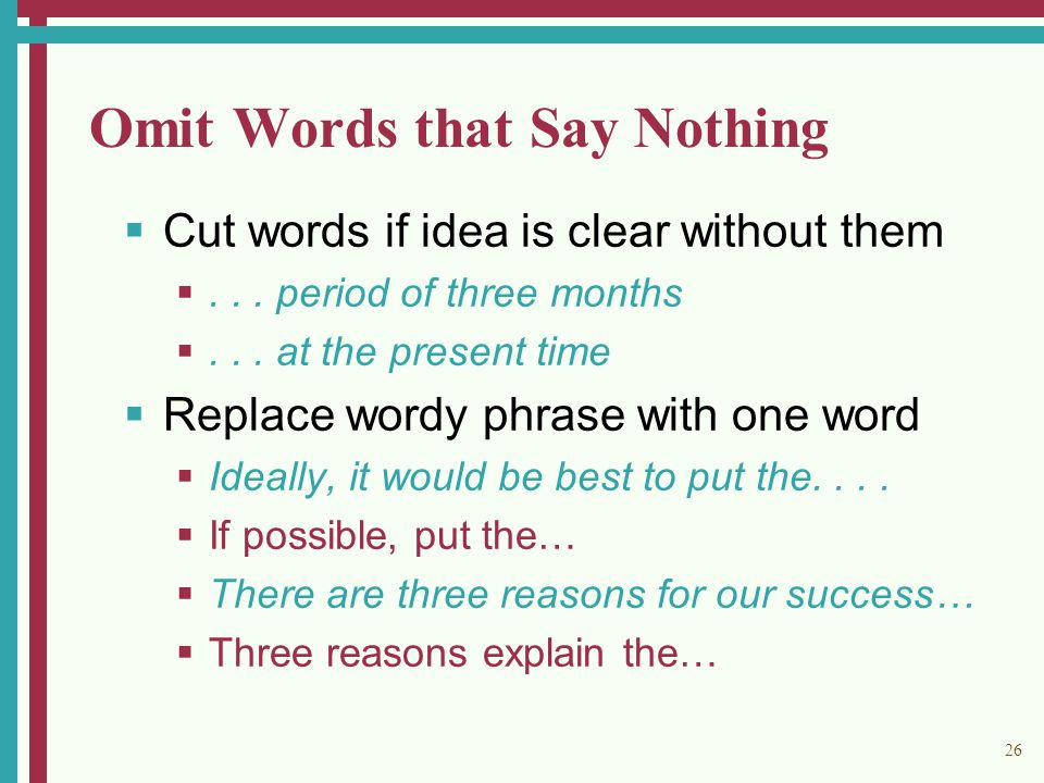 26 Omit Words that Say Nothing  Cut words if idea is clear without them ...