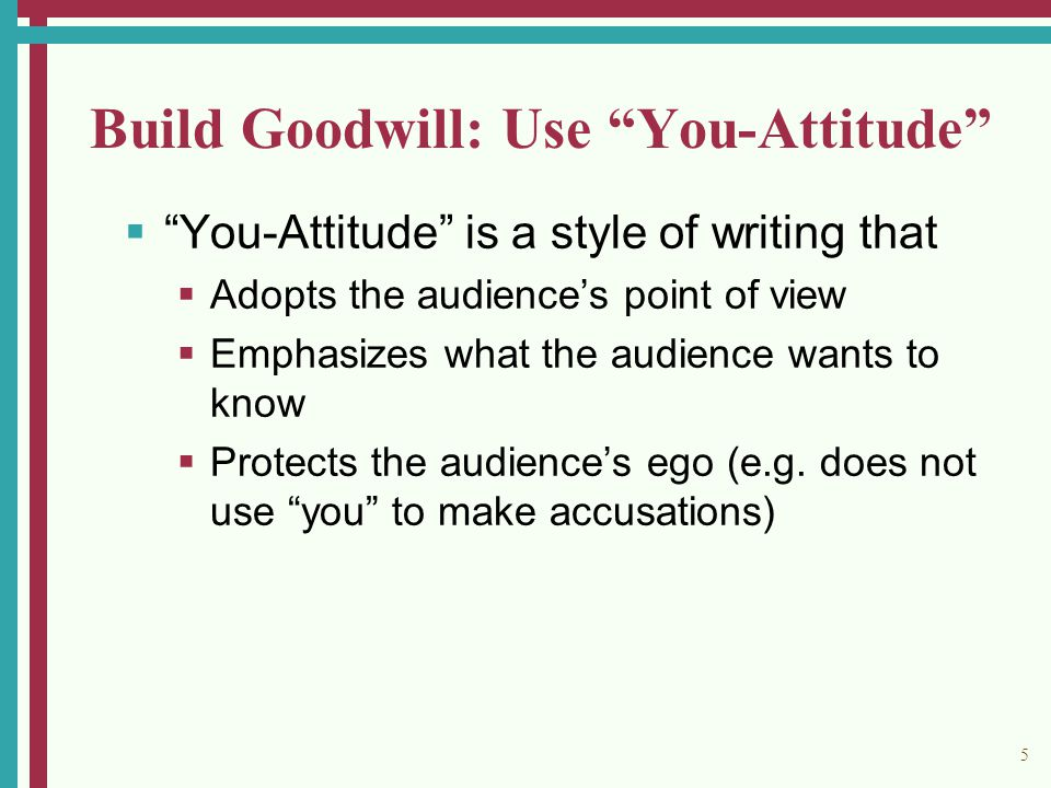 6 Build Goodwill: Avoid Bias  Use nonsexist language that treats both sexes neutrally.