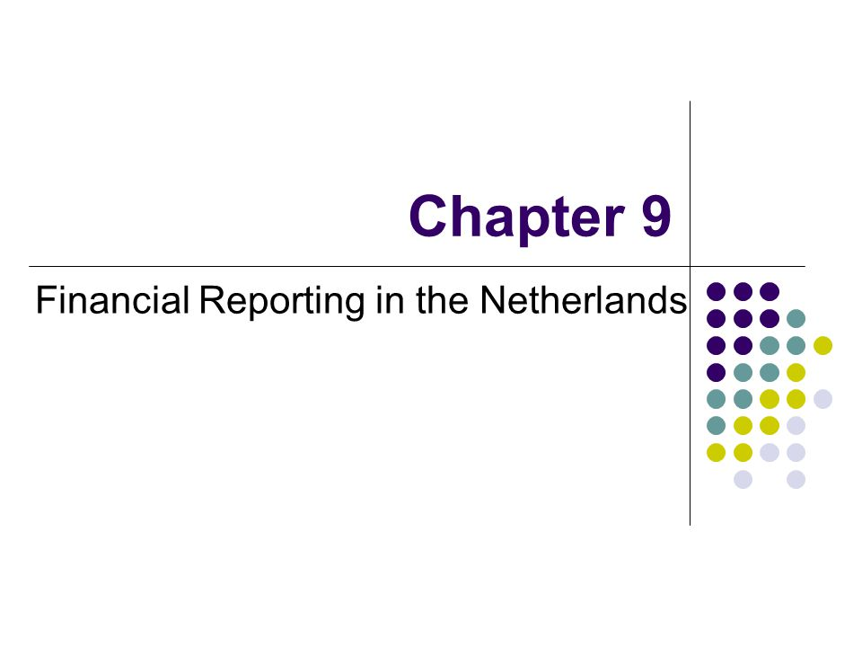 Chapter 9 Financial Reporting in the Netherlands