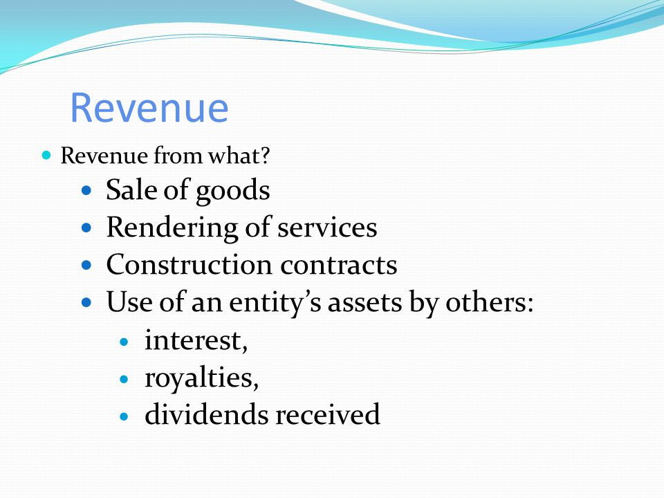 Revenue Revenue from what.
