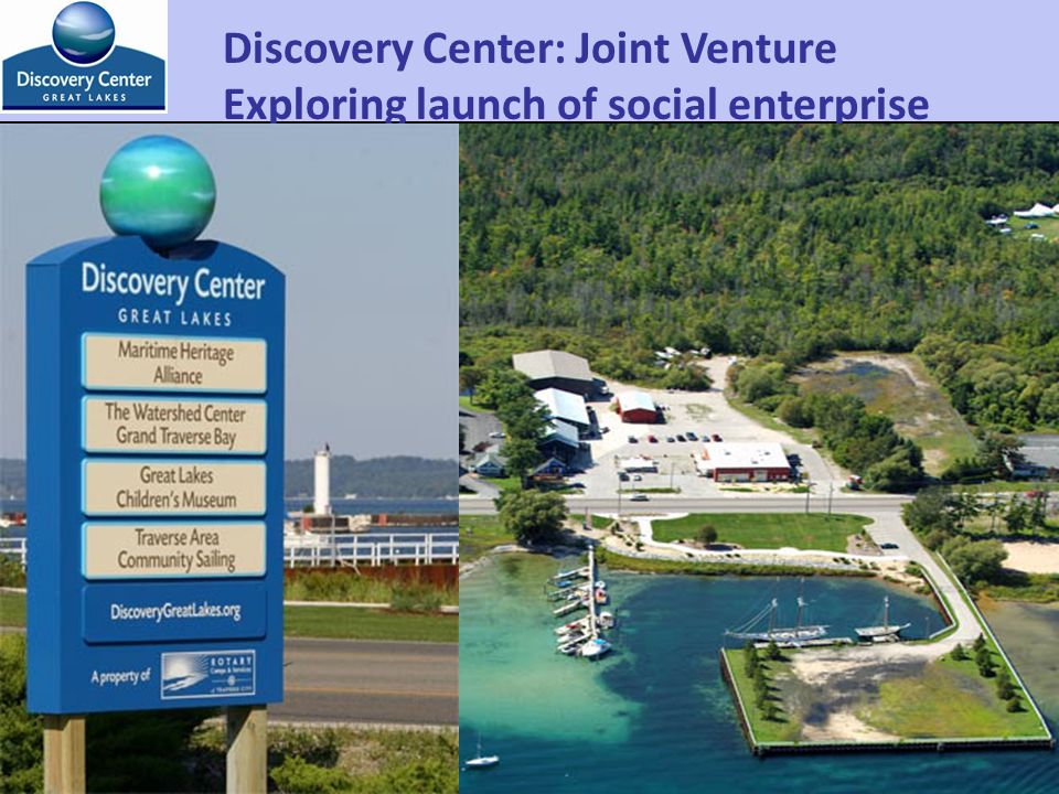Discovery Center: Joint Venture Exploring launch of social enterprise