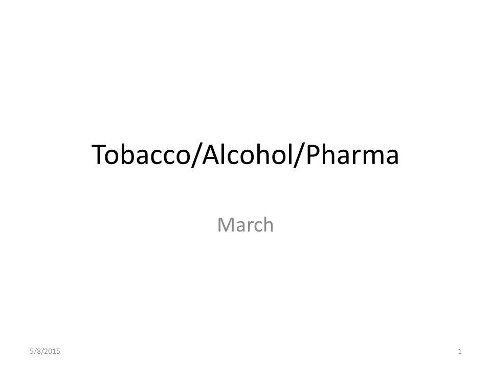 Tobacco/Alcohol/Pharma March 5/8/20151