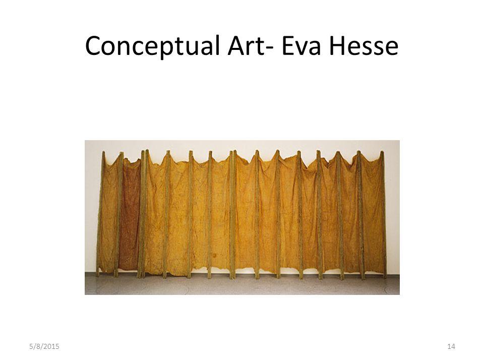 5/8/201514 Conceptual Art- Eva Hesse