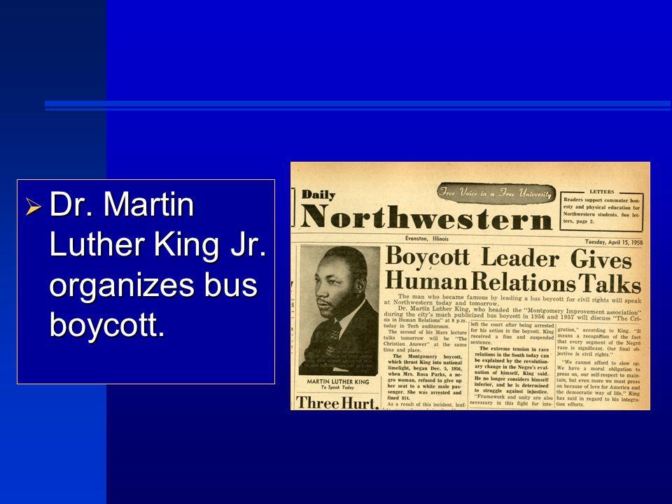  Dr. Martin Luther King Jr. organizes bus boycott.
