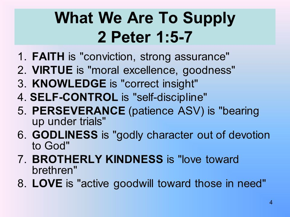 1.FAITH is conviction, strong assurance 2. VIRTUE is moral excellence, goodness 3.