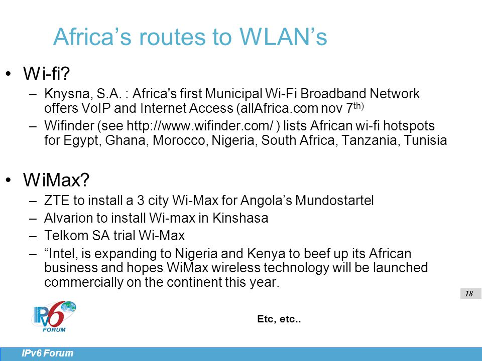 18 IPv6 Forum Africa's routes to WLAN's Wi-fi. –Knysna, S.A.