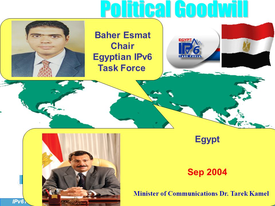 5 IPv6 Forum Baher Esmat Chair Egyptian IPv6 Task Force Egypt Sep 2004 Minister of Communications Dr.