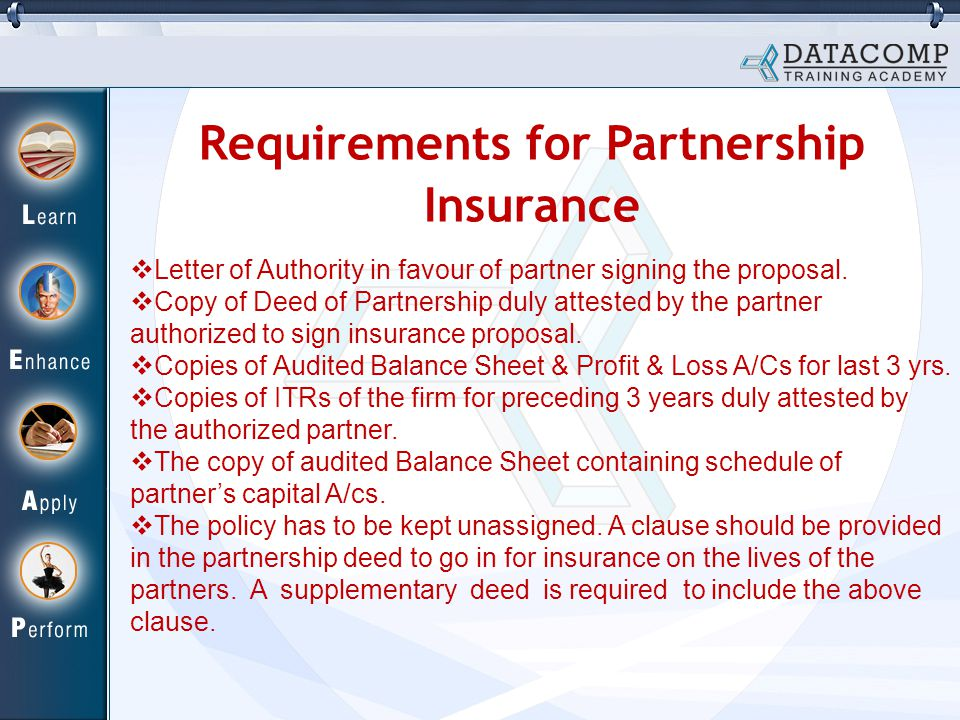 Requirements for Partnership Insurance  Letter of Authority in favour of partner signing the proposal.