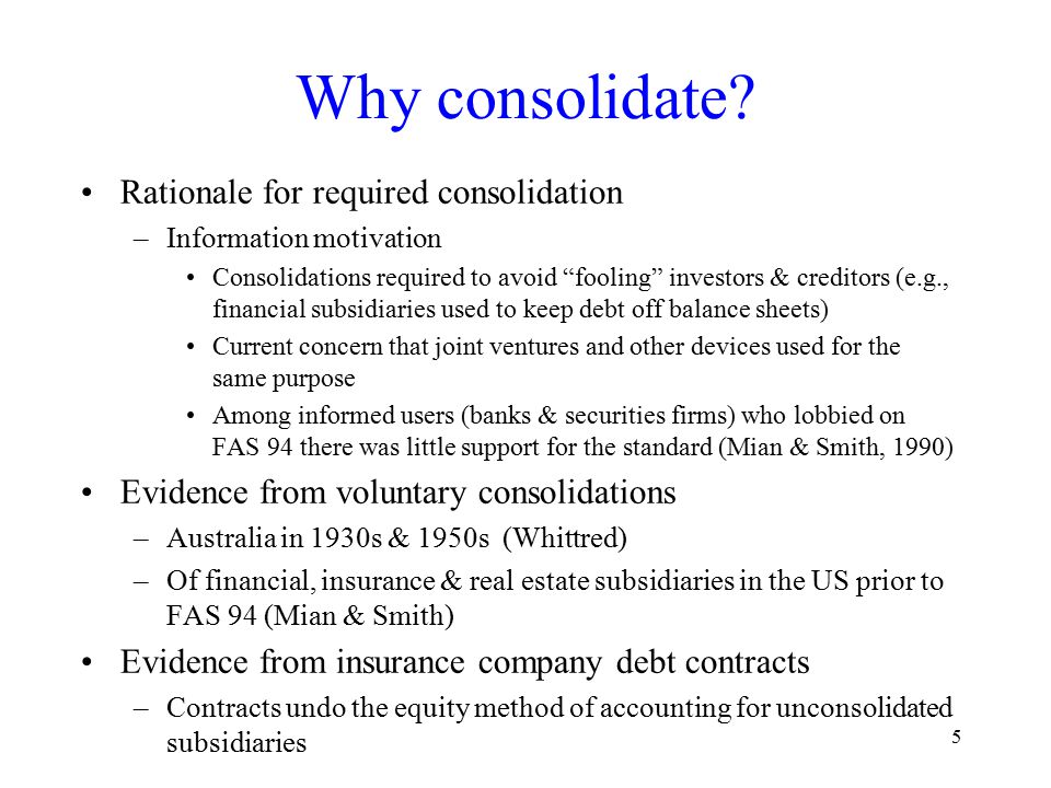 5 Why consolidate.