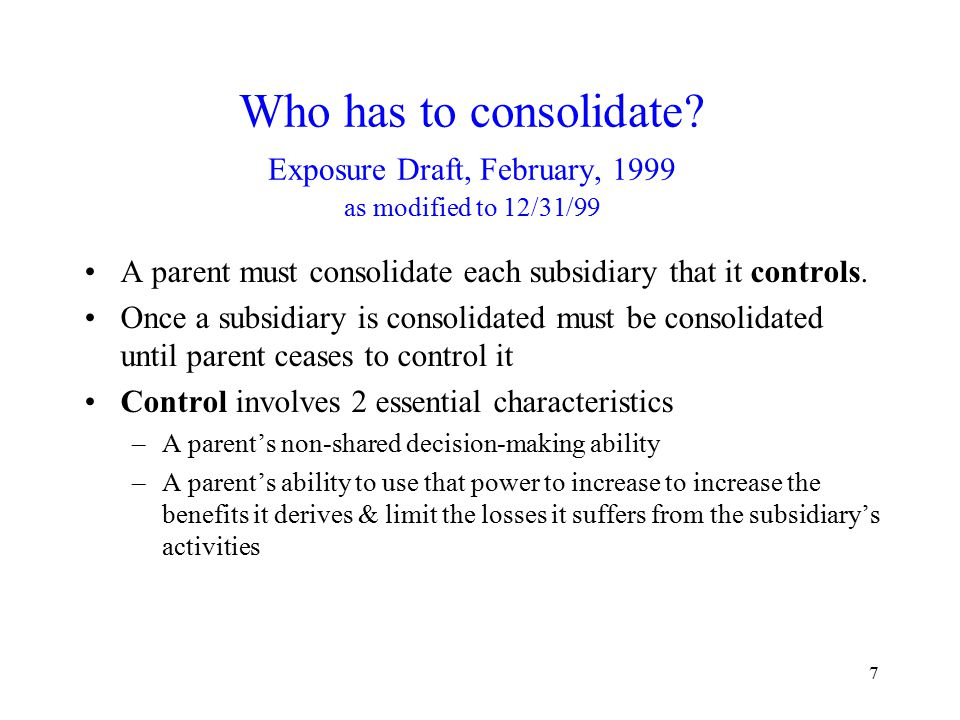 8 Who has to consolidate.