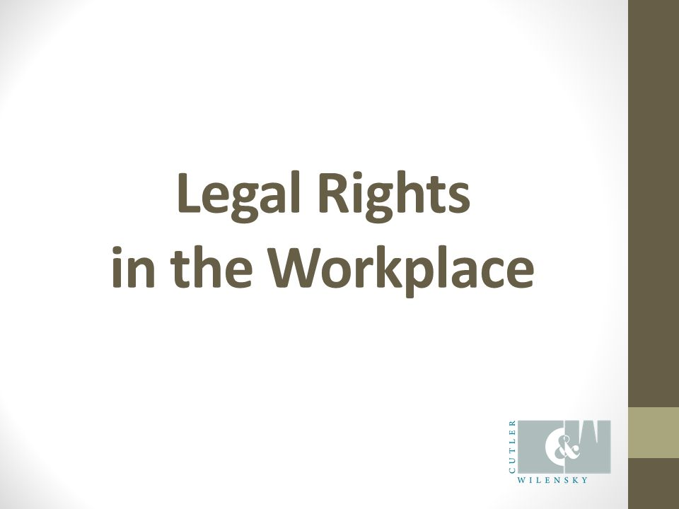 Legal Rights in the Workplace