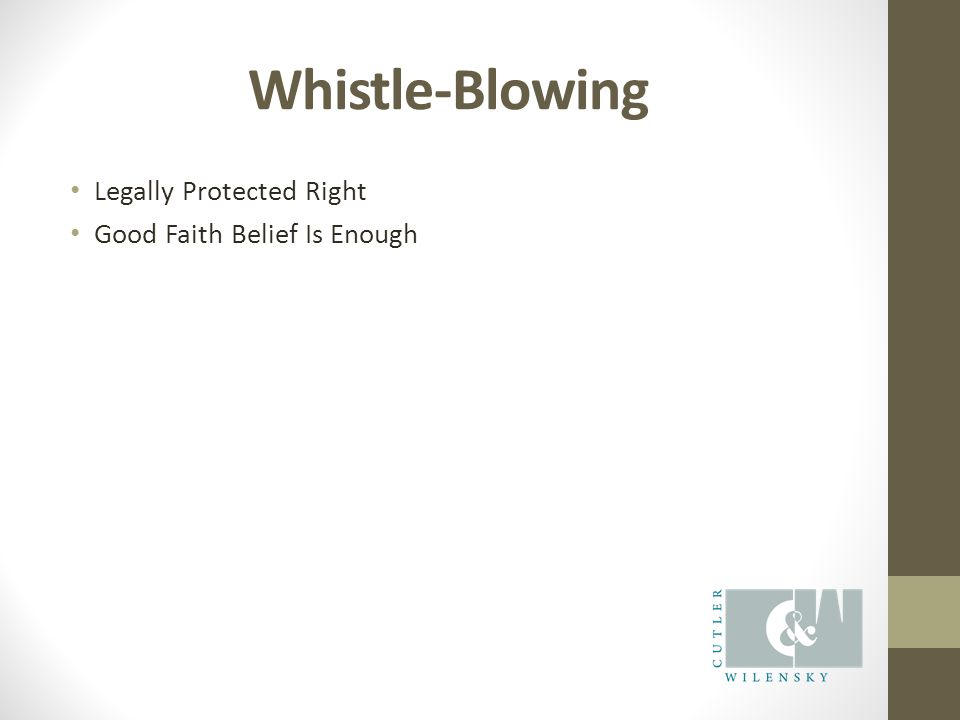 Whistle-Blowing Legally Protected Right Good Faith Belief Is Enough