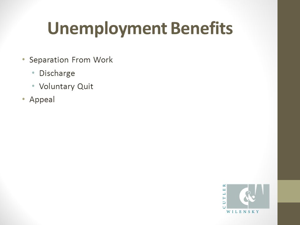 Unemployment Benefits Separation From Work Discharge Voluntary Quit Appeal