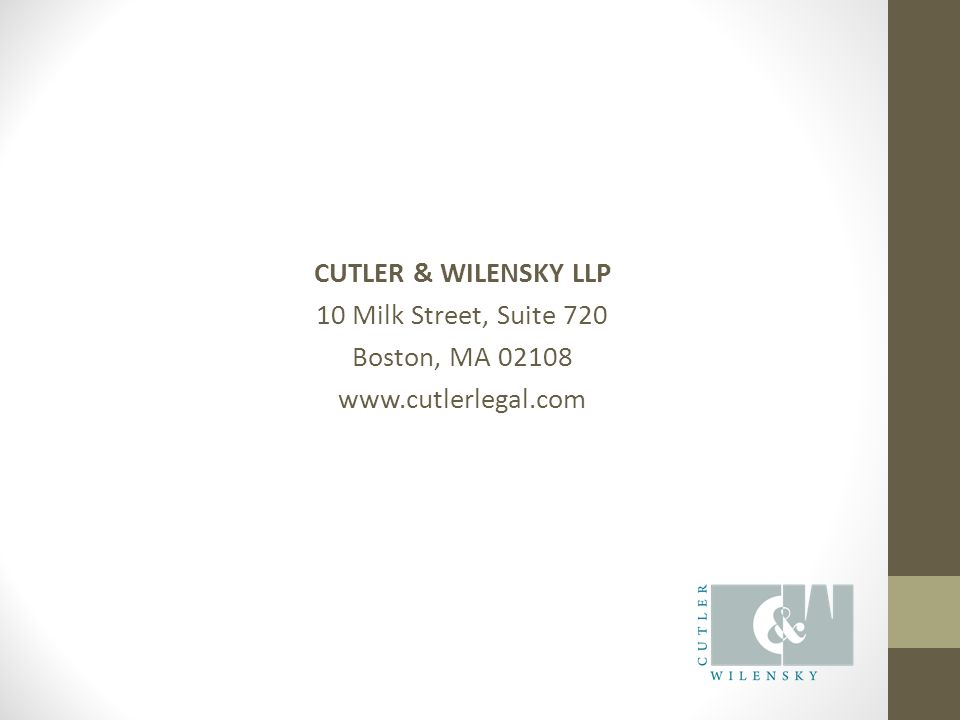 CUTLER & WILENSKY LLP 10 Milk Street, Suite 720 Boston, MA 02108 www.cutlerlegal.com