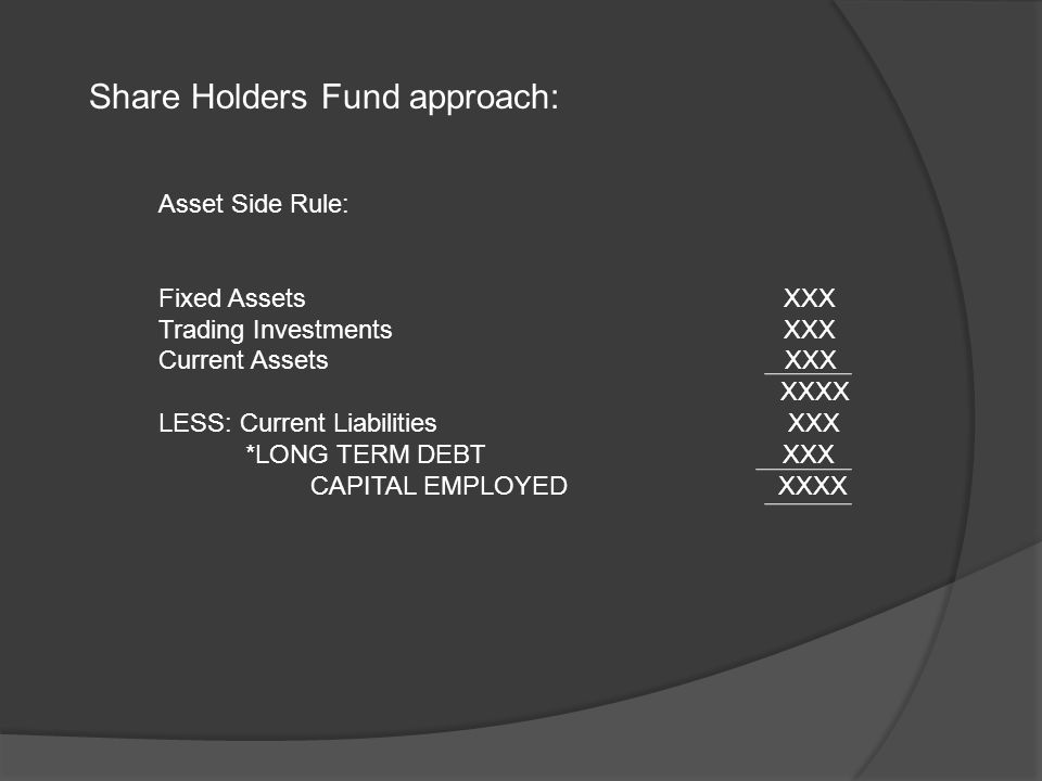  Capital Employed Represents the fair value of net assets invested in the business for earning profits  Investment in Associate, Subsidiary or Joint
