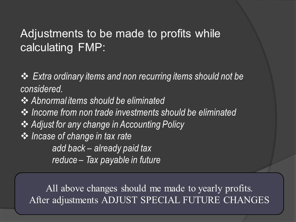 Future maintainable profit (FMP)  Trend Method  Average Method  Weighted Average Method By taking past years profits apply any one of the above too