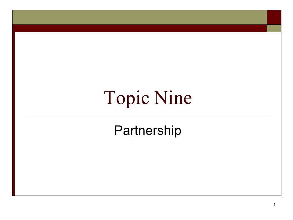 1 Topic Nine Partnership