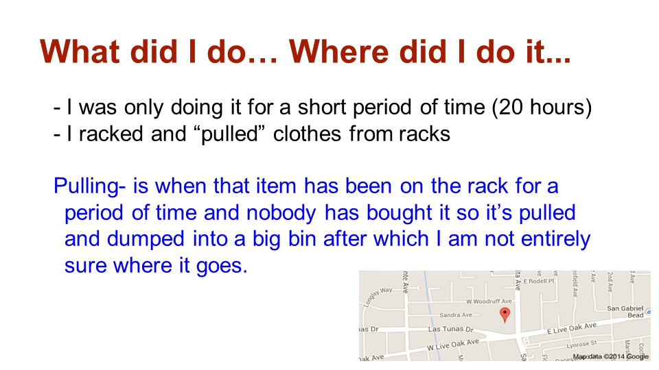 """What did I do… Where did I do it... - I was only doing it for a short period of time (20 hours) - I racked and """"pulled"""" clothes from racks Pulling- is"""