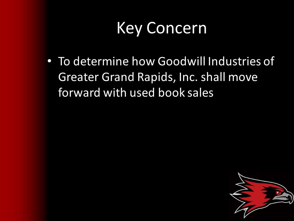 Key Concern To determine how Goodwill Industries of Greater Grand Rapids, Inc.