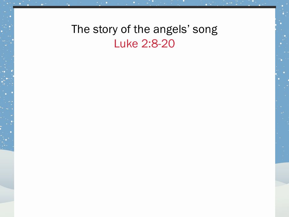 The story of the angels' song Luke 2:8-20