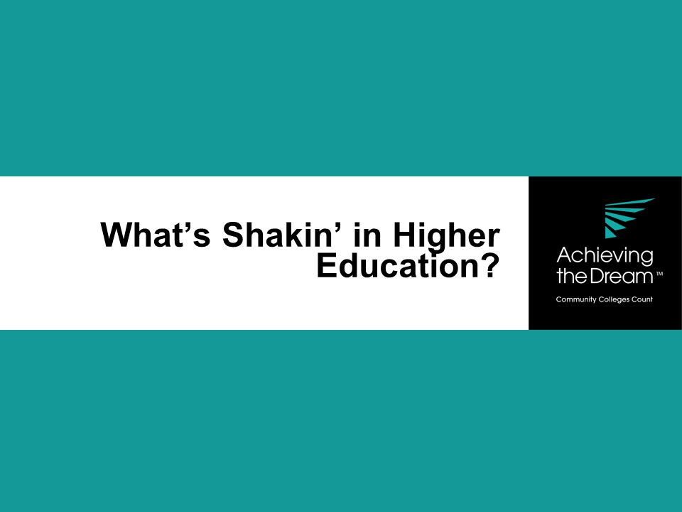 What's Shakin' in Higher Education