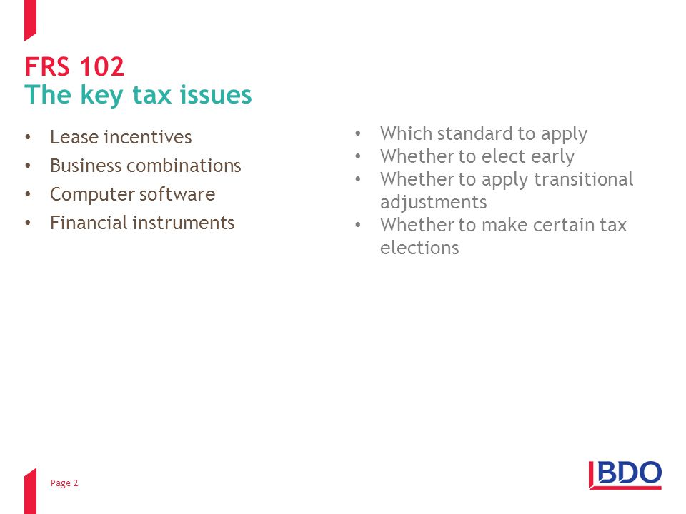 Page 3 FRS 102 AND KEY TAX ISSUES A quick word on transitional adjustments General rule Were taxable profits over/understated under the old (valid) basis compared to the new (valid) basis.