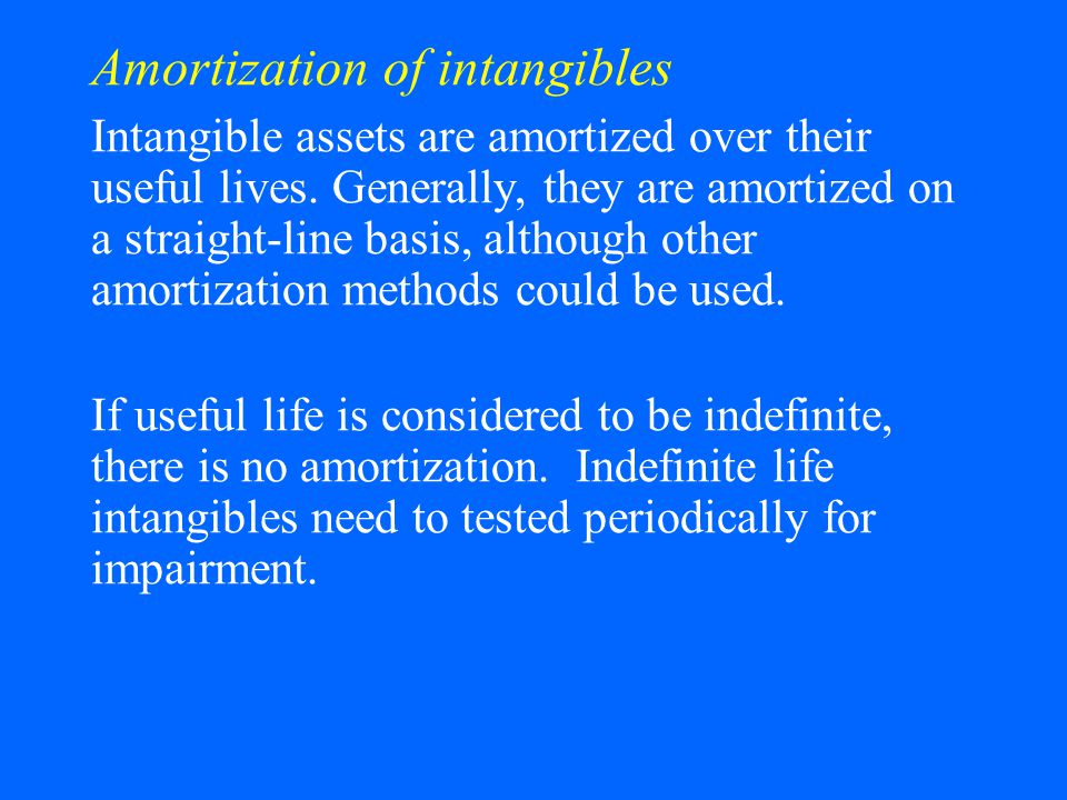 Amortization of intangibles Intangible assets are amortized over their useful lives. Generally, they are amortized on a straight-line basis, although