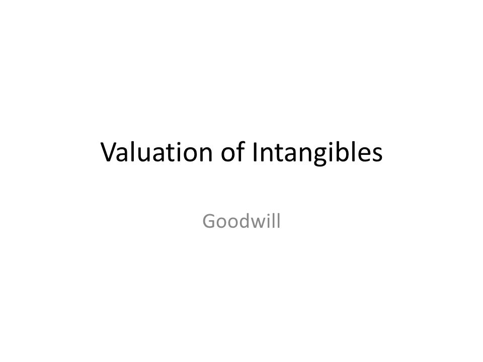 Valuation of Intangibles Goodwill