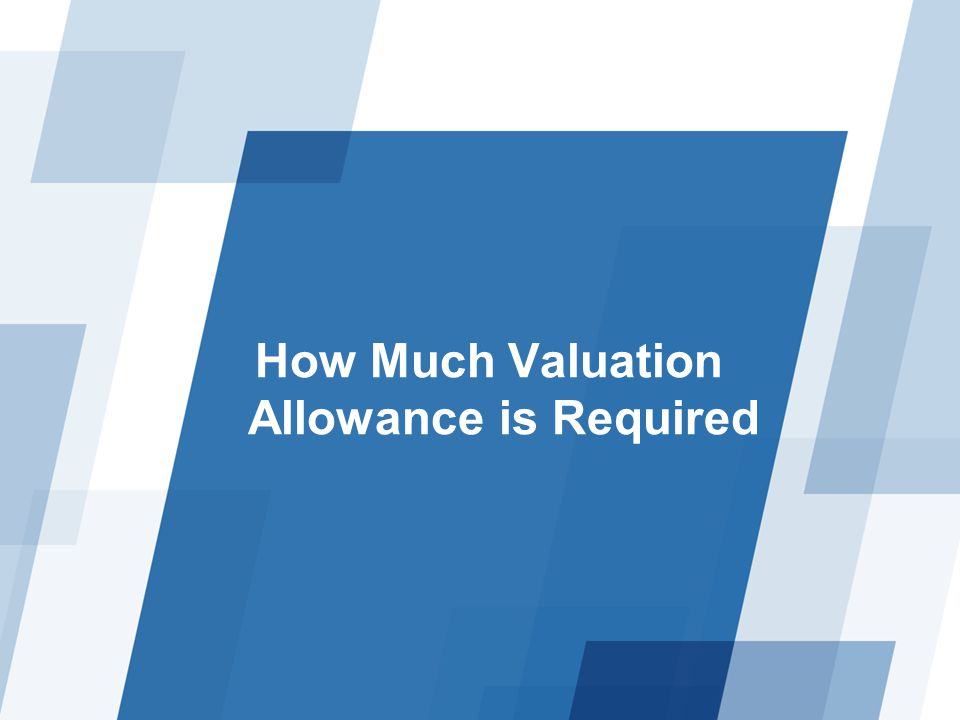 How Much Valuation Allowance is Required
